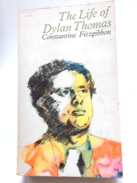 Life of Dylan Thomas By Constantine Fitzgibbon