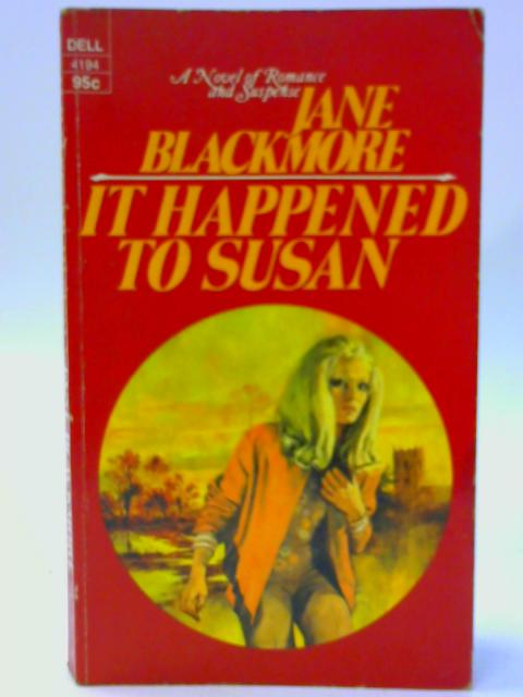 It Happened to Susan by Blackmore, Jane.