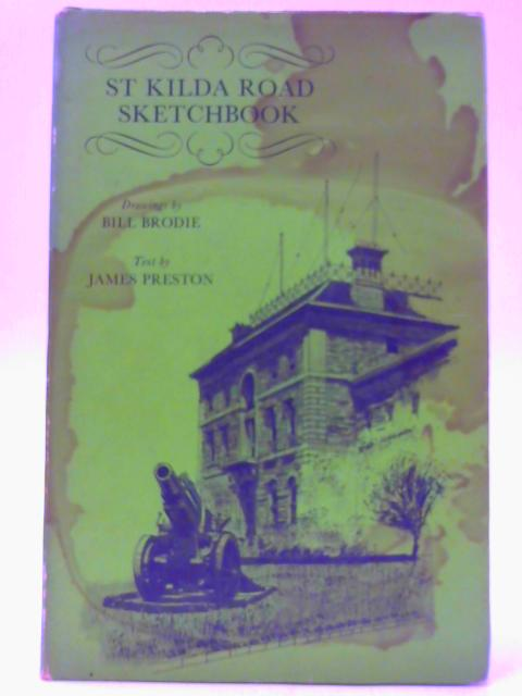 St Kilda Road Sketchbook By James Preston & Bill Brodie