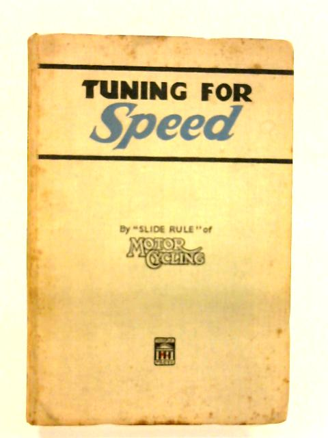 """Tuning For Speed By """"Slide Rule"""" of Motor Cycling ( Irving P.E.)"""