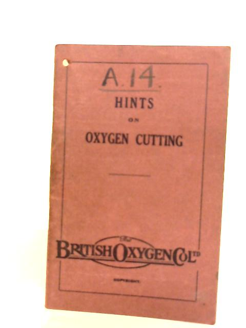 Hints on Oxygen Cutting By Anon