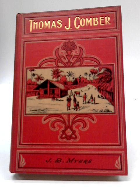 Thomas J. Comber By John Brown Myers