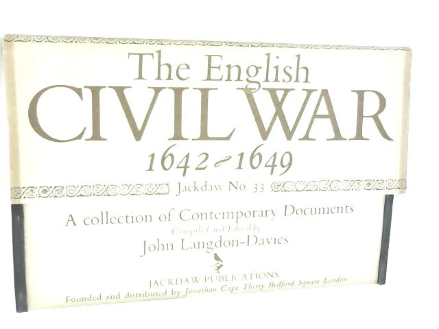 The English Civil War,1642-1649: A collection of Contemporary Documents (Jackdaw series;no.33) By Langdon-Davies, John