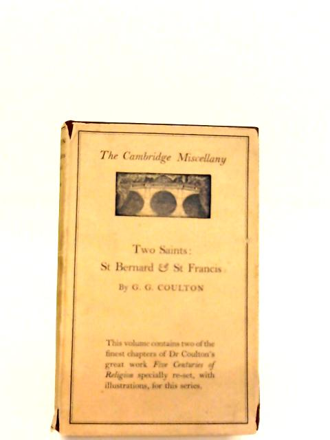 Two Saints: St Bernard & St Francis ((The Cambridge Miscellany IV) By Coulton, G. G.