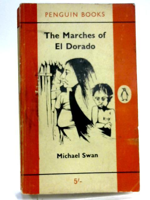 The Marches of El Dorado. By Michael Swan