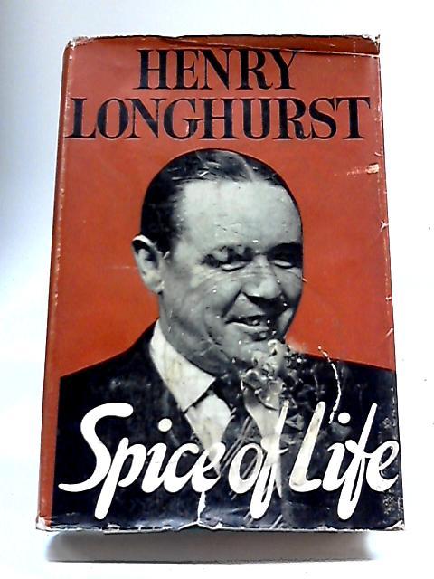 Spice Of Life By Henry Longhurst