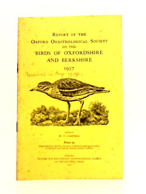 Report of the Oxford Ornithological Society on the Birds of Oxfordshire and Berkshire for 1957 By Campbell (ed)