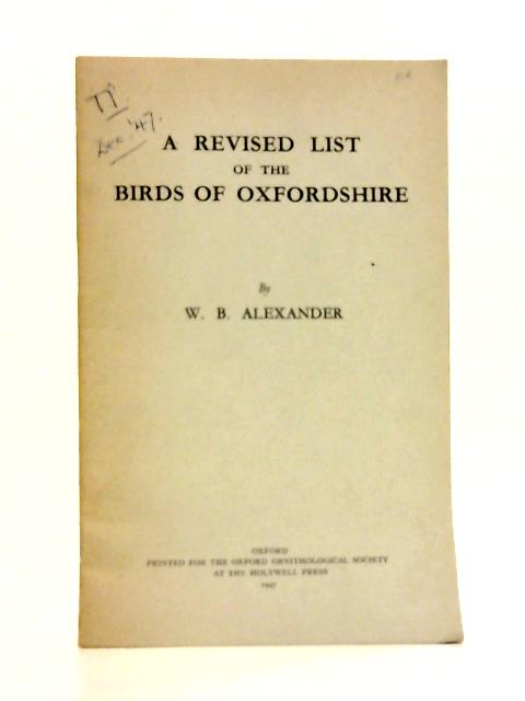 A Revised List of the Birds of Oxfordshire By W.B. Alexander