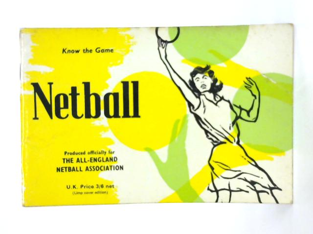 Netball (Know the Game) by Anon