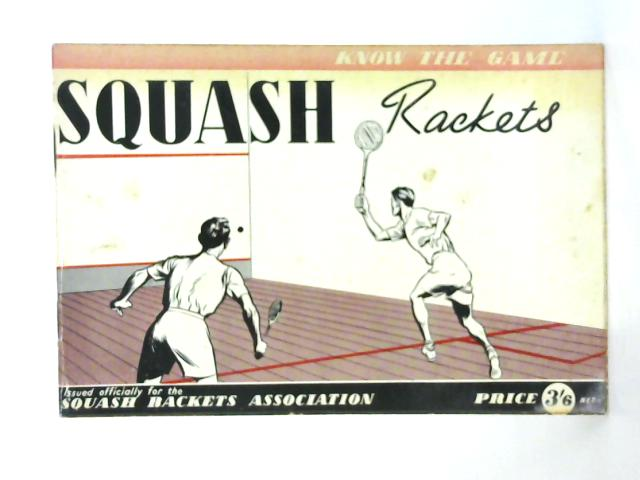 Squash Rackets (Know the Game) by Anon