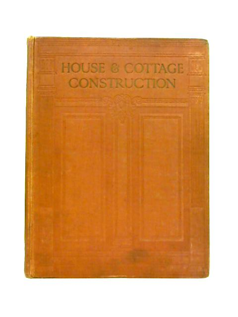 House and Cottage Construction: Vol II By H.B. Newbold