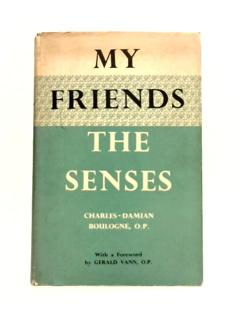 My Friends the Senses By Charles Damian Boulogne