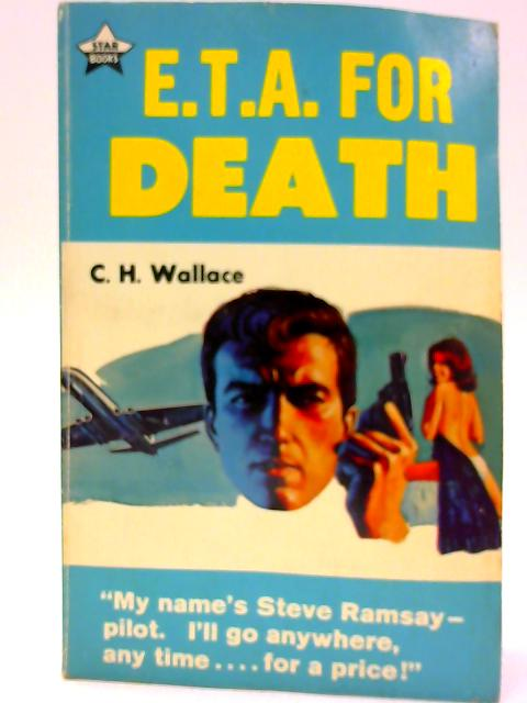 E.T.A. For Death By C. H. Wallace