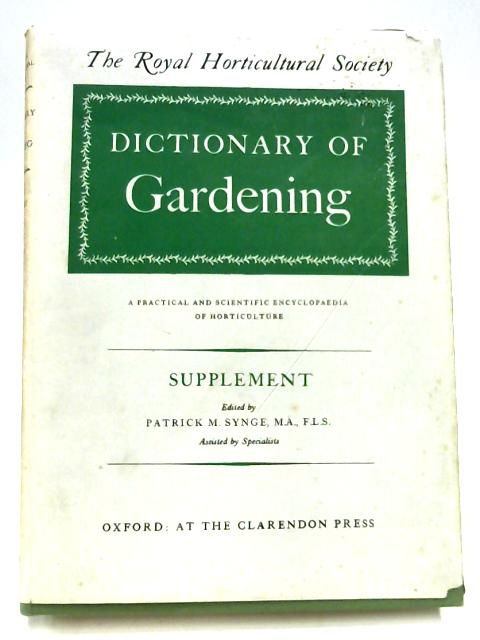 The Royal Horticultural Society Supplement To The Dictionary Of Gardening By Patrick M. Synge