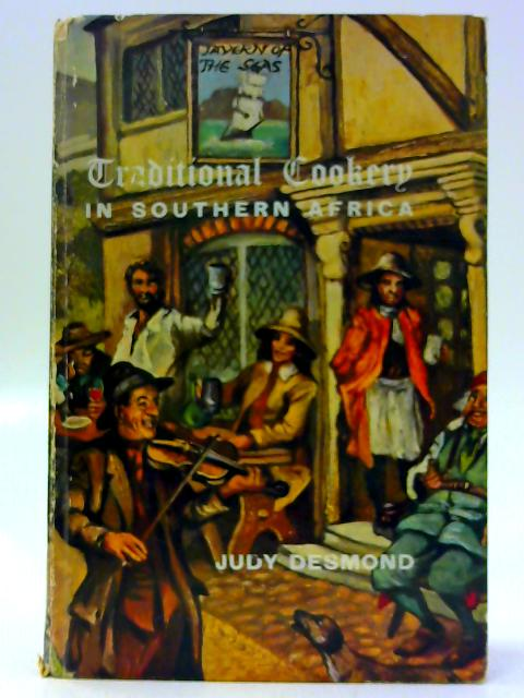 Traditional Cookery in Southern Africa By Judy Desmond