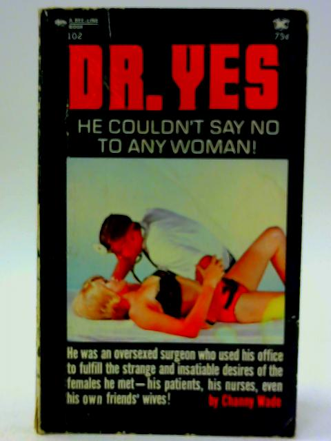 Dr. Yes By Channy Wade