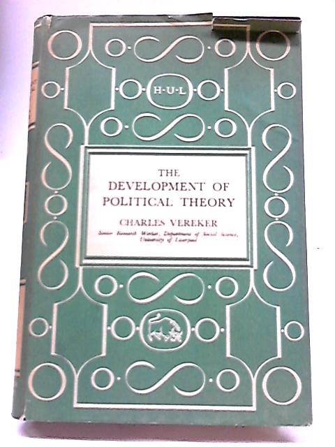 Development of Political Theory (University Library) By Charles Vereker