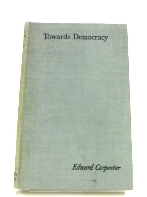 Towards Democracy by E. Carpenter