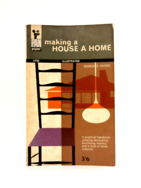 Making a House a Home By Marion Harris