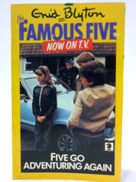 The Famous Five Five Go Adventuring Again By Enid Blyton