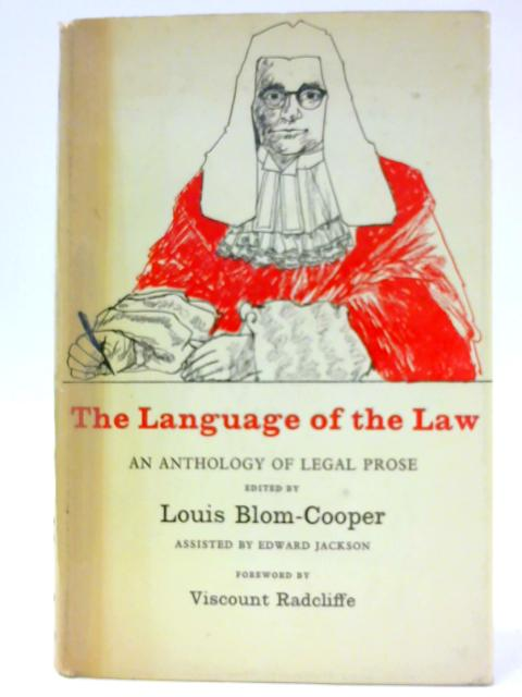 The language of the law: An Anthology of Legal Prose by Blom-Cooper, Louis