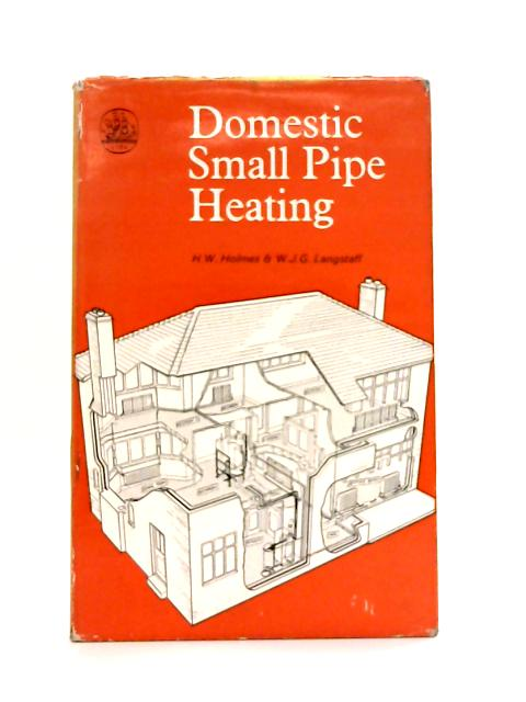 Domestic Small Pipe Heating By W.J.G. Langstaff