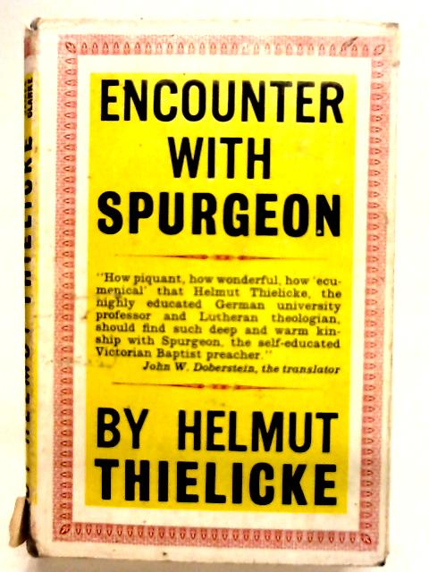 Encounter with Spurgeon By Thielicke Helmut