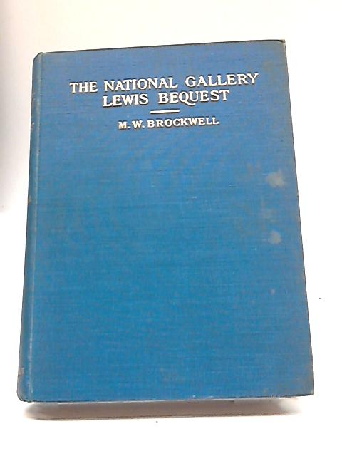 The National Gallery, Lewis Bequest By M. W. Brockwell