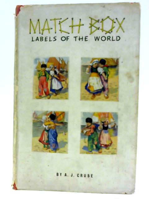 Match-box Labels of the World By A. J Cruse