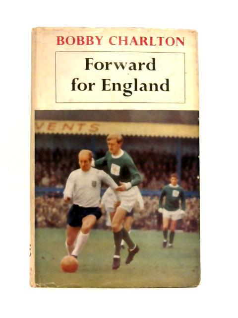 Forward for England By Bobby Charlton