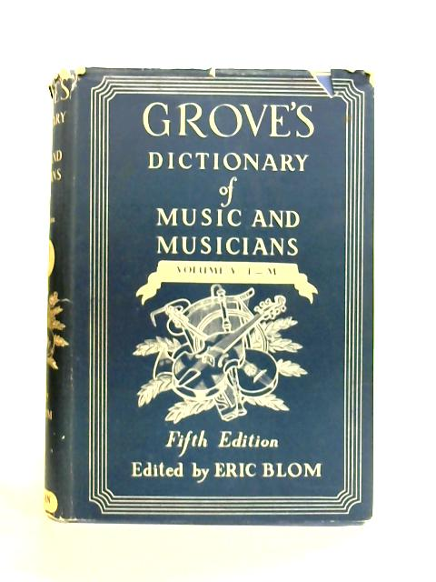 Dictionary of Music and Musicians: Vol. V By E. Blom (ed)
