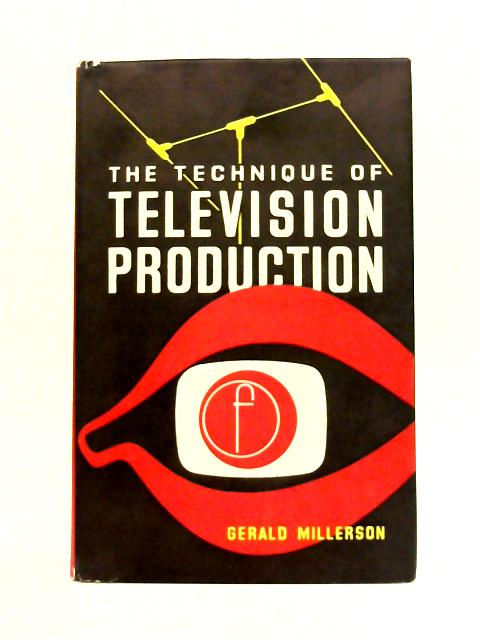 The Technique of Television Production By Gerald Millerson