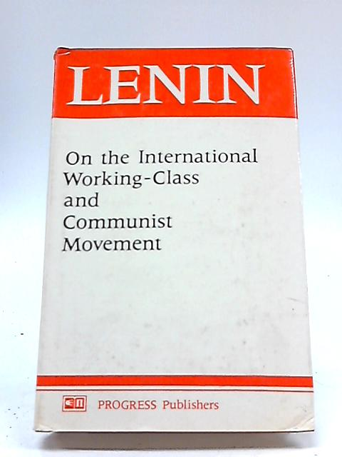 On the International Working-Class and Communist Movement By Lenin