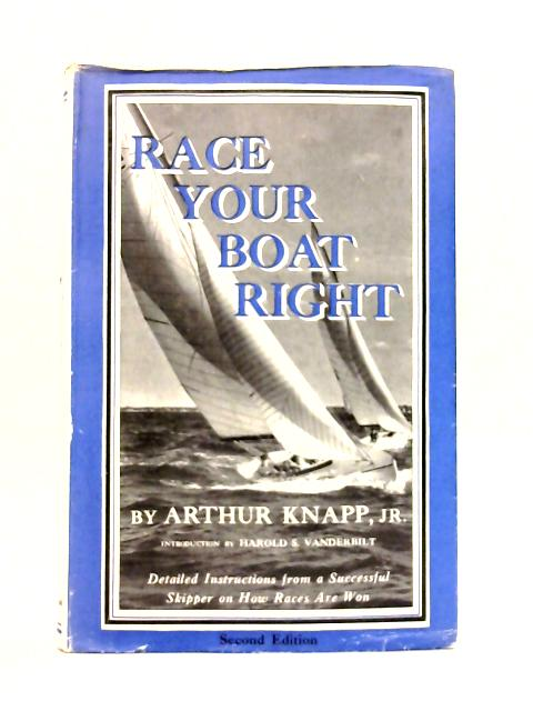 Race Your Boat Right By Arthur Knapp Jr.