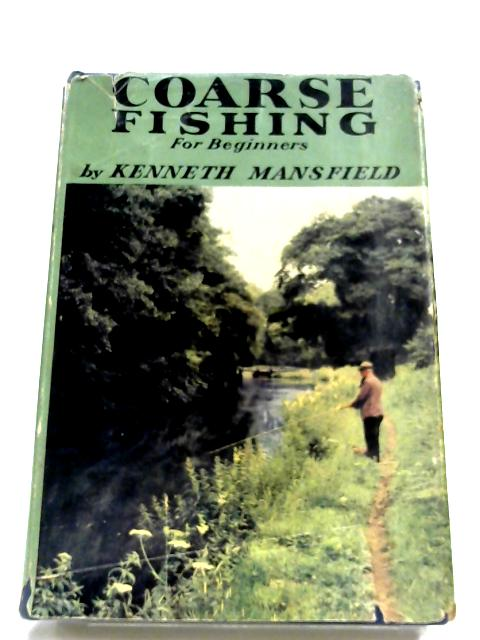 Coarse Fishing For Beginners By Kenneth Mansfield