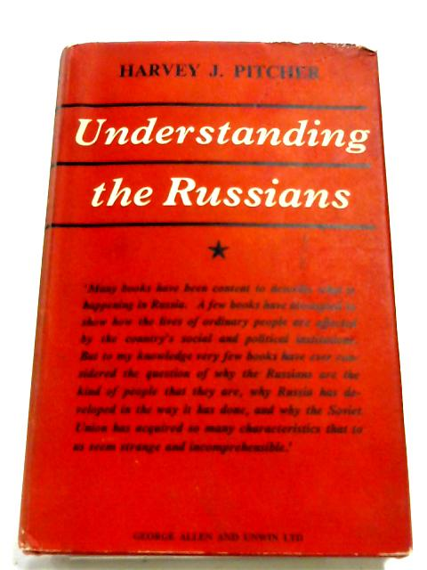Understanding The Russians By Harvey J. Pitcher
