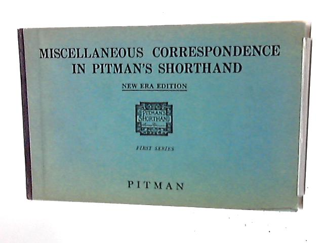 Miscellaneous Correspondence in Pitman's Shorthand: First Series By Unknown Author