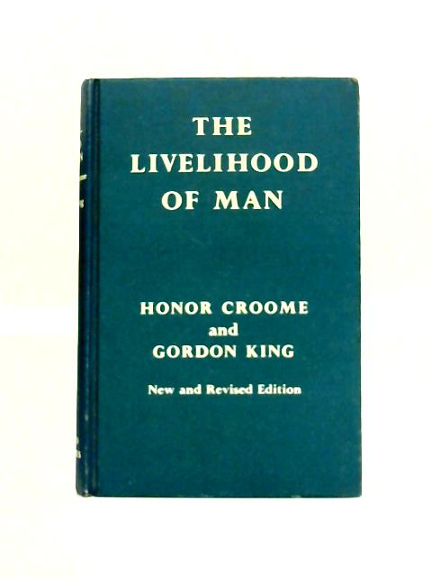 The Livelihood of Man: Economics in Theory and Practice By Honor Croome