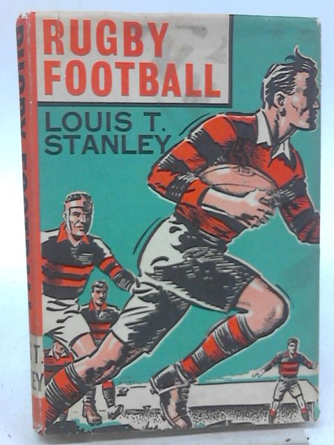 Rugby Football By Louis T Stanley
