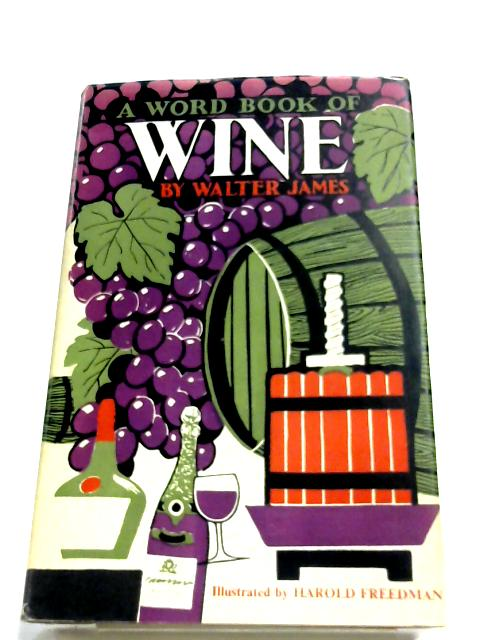 A Word-Book Of Wine By Walter James