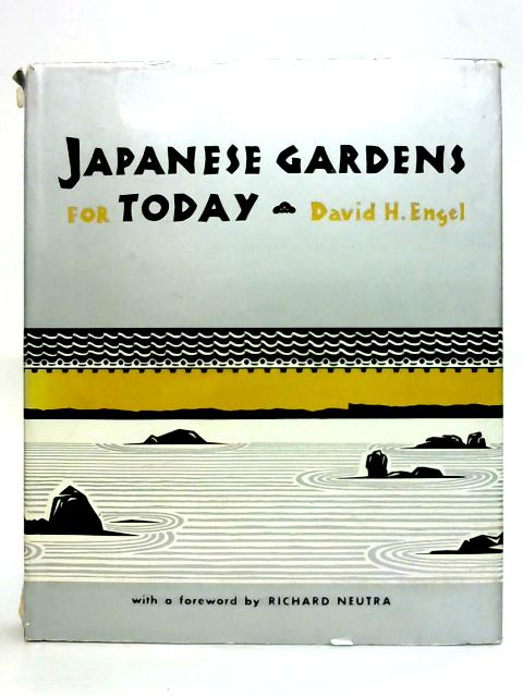 Japanese Gardens For Today By David Engel