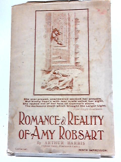 Romance And Reality Of Amy Robsart by Arthur Harris