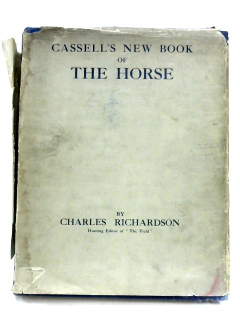 Cassell's New Book Of The Horse: Volume III By Charles Richardson