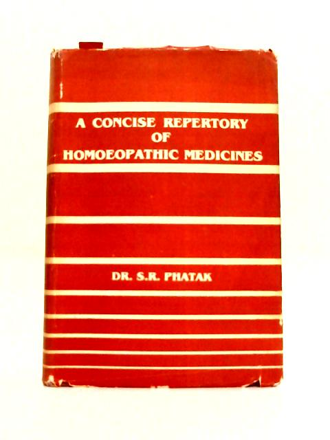A Concise Repertory of Homoeopathic Medicines By S.R. Phatak