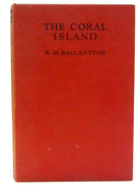 Coral Island By Ballantyne, R M