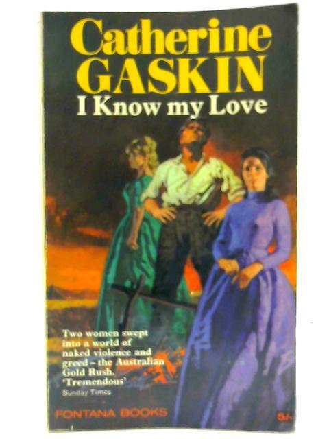 I Know My Love By Catherine Gaskin