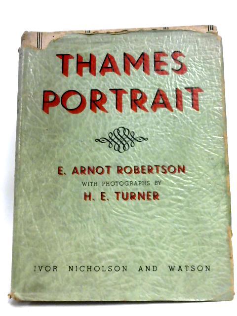 Thames Portrait By E. Arnot Robertson