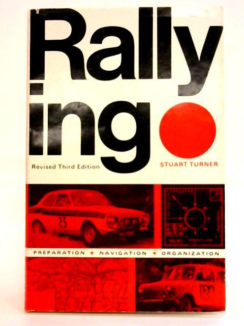 Rallying: Preparation-Navigation-Organisation By Stuart Turner