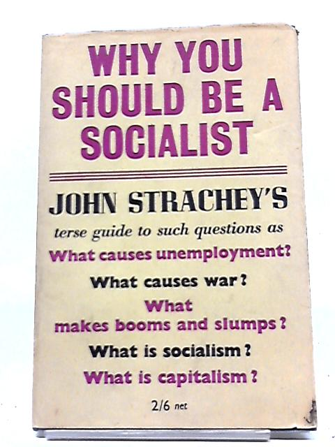 Why You Should Be a Socialist By John Strachey
