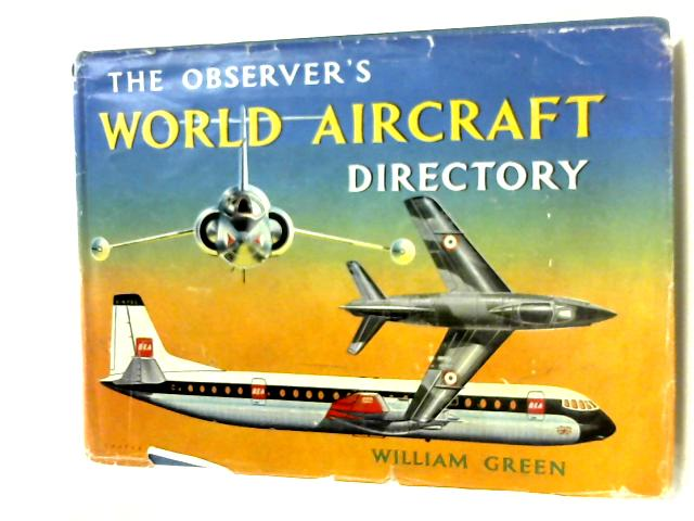 The Observer's World Aircraft Directory By William Green